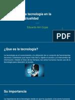 La tecnología actual en nuestra sociedad-por Eduardo Atri Cojab