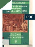 A Economia Colonial Brasileira (Séculos XVI-XIX)FRAGOSO, João; FLORENTINO, Manolo; FARIA, Sheila de Castro.