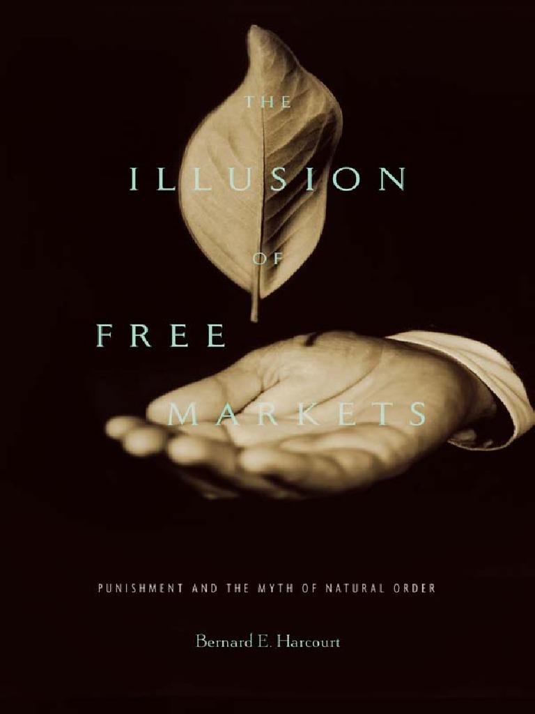 Bernard Eharcourt The Illusion Of Free Markets