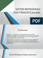 PRESENTASI SISTEM REFRIGERASI DUA TINGKAT(Cascade).pptx