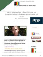 Gay, Mapuche y Feminista_ Un Joven Chileno Interroga Desde El Arte - Agencia Presentes