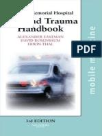 Alexander L. Eastman MD, David H. Rosenbaum MD, Erwin Thal MD  FACS-The Parkland Trauma Handbook_ Mobile Medicine Series, Third Edition (2008).pdf