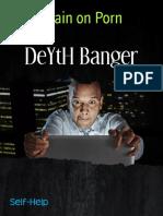 Deyth Banger Brain on Porn