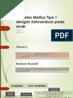 Diabetes Melitus Tipe 1 dengan Ketoasidosis pada Anak.pptx