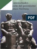 Neiburg, Federico - Los intelectuales y la invención del peronismo.pdf