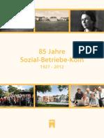 85 Jahre Sozial Betriebe Koeln