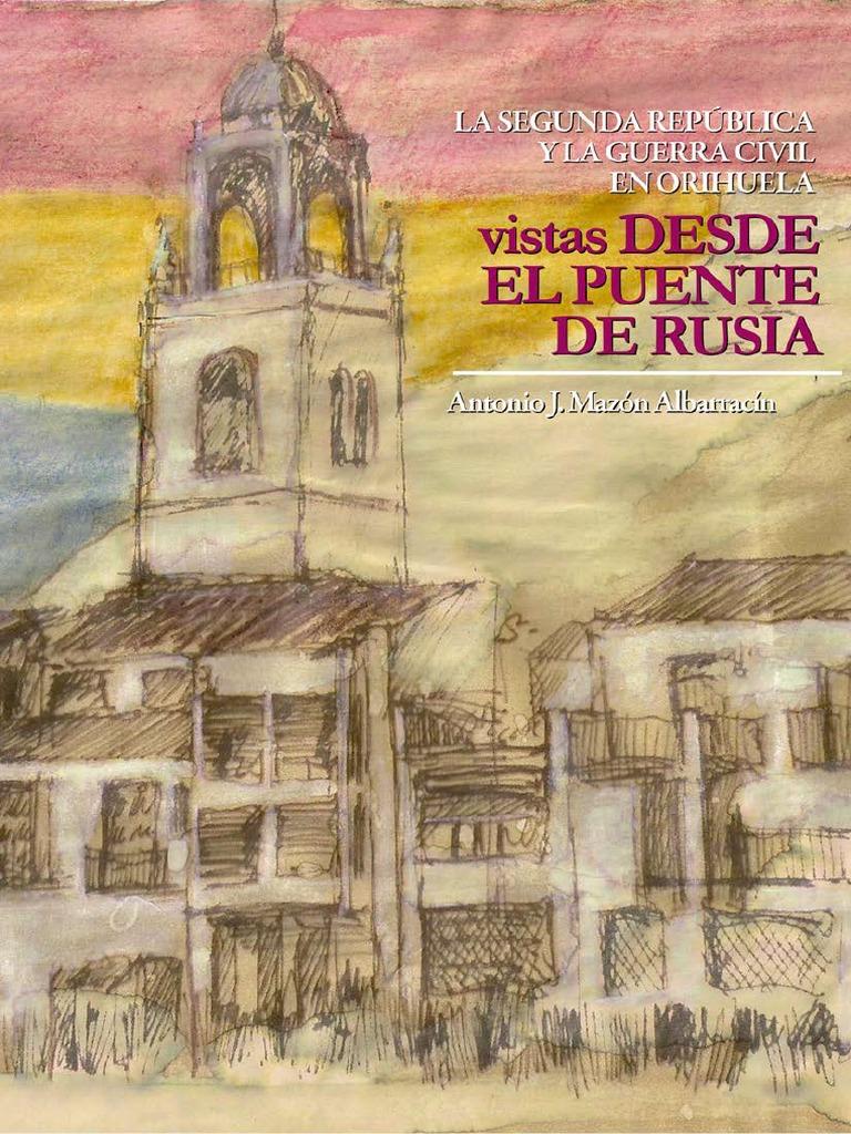 La II República y la Guerra Civil en Orihuela; vistas desde el ...