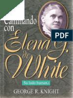 Knight, George R. Caminando Con Elena G. de White, Su Lado Humano (Buenos Aires. ACES, 2010)