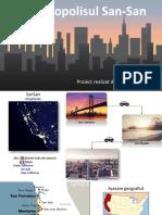Megalopolisul SanSan -Proiect Powerpoint