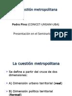 La cuestión Metropolitana. Pedro Pirez