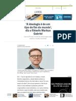 'a Ideologia é de Um Tipo de Fim Do Mundo', Diz o Filósofo Markus Gabriel - Jornal O Globo