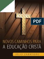 eBook - Novos Caminhos Para a Educação Cristã - Julio Zabatiero