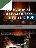 José Manuel Mustafá - Peligros Al Trabajar Con Metales
