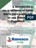 Juan Carlos Escotet - Banesco Incrementa a Bs. 5 Millones El Límite Diario Para Pagos Por Su App Banesco PagoMóvil