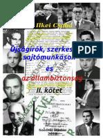 Ilkei Csaba Újságírók, szerkesztők, sajtómunkások és az állambiztonság ( 2. kötet )