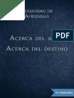 Acerca del alma  Acerca del destino - Alejandro de Afrodisias.pdf