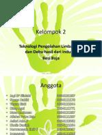2 gas Teknologi Pengolahan Limbah Gas dan Debu hasil dari Industri  Besi Baja (Kel. 2).pptx