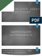Sindrome de Gorlin Golz y Queratoquiste