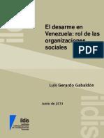 Luis Gerardo Gabaldón. El Desarme en Venezuela; Rol de Las Organizaciones Sociales. ILDIS (Ed). Caracas. 2013. Pp. 12.
