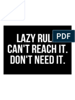 Lazy Rule... Can't Reach It. Don't Need It.