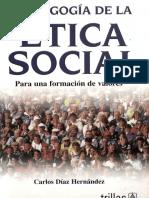 DIAZ, Carlos, Pedagogía de La Ética Social. Para Una Formación de Valores, México, 2004