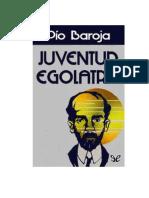 Baroja Pio - Juventud Egolatria