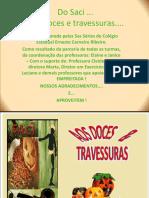 Projeto Interdisciplinar Teacher Janice -DO SACI AOS DOCES E TRAVESSURAS - L.inglesa x L.portugues x Cultura e Artes 2014