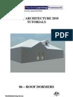 06 - Roof Dormers_Revit Architecture 2010 Tutorials_Australian Flexible Learning Framework