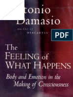The Feeling of What Happens Body Emotion and the Making of Consciousness