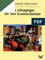 J. Rodolfo Wilcock La Sinagoga de Los Iconoclastas