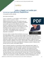ConJur - O ativismo, o justo, o legal e a lesão por esforço epistêmico repetitivo.pdf