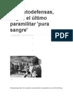 Las Autodefensas Según El Último Paramilitar -Pura Sangre- (Entrevista a Aldo Civico)