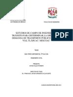 ESTUDIOS DE CAMPO DE INGENIERÍA DE TRÁNSITO PARA DETERMINAR LA OFERTA Y LA DEMANDA DE TRANSPORTE PÚBLICO EN EL EJE VIAL TLÁHUAC- MIXCOAC.pdf