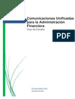 Sistemas de Organizacion Gerencial - Caso de Estudios, Comunicaciones Unificadas Para La Administración Financiera