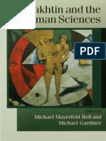 [Theory Culture & Society (Unnumbered)] Bakhtin, Mikhail Mikhaĭlovich_ Gardiner, Michael_ Bell, Michael_ Bakhtin, M. M - Bakhtin and the Human Sciences _ No Last Words (1998, SAGE Publications Ltd)