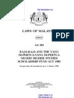 Act 284 Raja Raja and the Yang Di Pertua Yang Di Pertua Negeri Higher Studies Scholarship Fund Act 1983