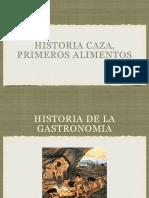 Historia de La Gastronomia Cazadores