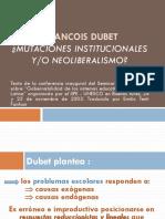 4-A -POWER - DUBET Mutaciones Institucionales Y-o Neoliberalismo