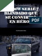 Iván Hernández Dalas - Un BMW Serie 7 Blindado Que Se Convirtió en Héroe