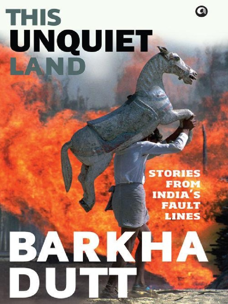 Vilas Park Deathtrap Revisited >> This Unquiet Land Stories From India S Fault Lines By Barkha Dutt