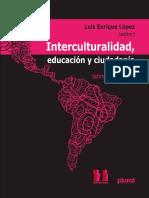 Lopez, Luis Enrique. Iinterculturalidad Educacion y Ciudadania Perspectivas Latinoamericanas_unlocked