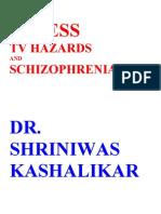 Stress Tv Hazards and Schizophrenia Dr. Shriniwas Kashalikar