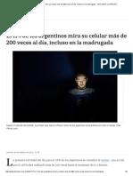 El 11% de Los Argentinos Mira Su Celular Más de 200 Veces Al Día, Incluso en La Madrugada - 18.01