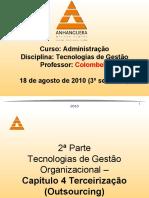Aula - 18 de agosto de 2010 - Terceirização - 3º semestre 2ª aula