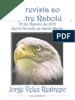 INEDITO Entrevista Com o VM Rabolu Feita Por Jorge Velez Restrepo