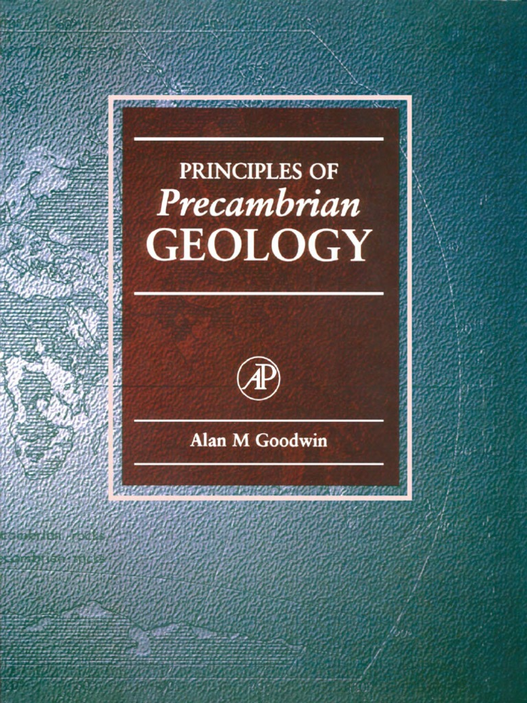 Principles Of Precambrian Geology 1996 Goodwin Pdf Continent