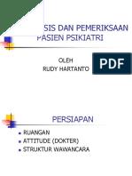 Rudy Hartanto. Anamnesis Dan Pemeriksaan Pasien Psikiatri