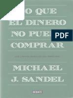 Sandel - Lo Que El Dinero No Puede Comprar. Los Limites Morales Del Mercado
