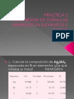Practica 2 CONVERSIÓN DE FÓRMULAS MINERALES EN ELEMENTOS Y ÓXIDOS 2.pptx