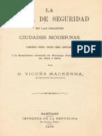 VICUÑA MACKENNA, B._la Policía de Seguridad en Las Grandes Ciudades Modernas (1875)